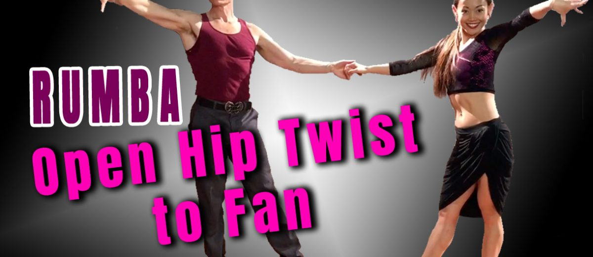 "How to Dance Rumba ""Open Hip Twist Fan"" 5 ways (Part 2)"
