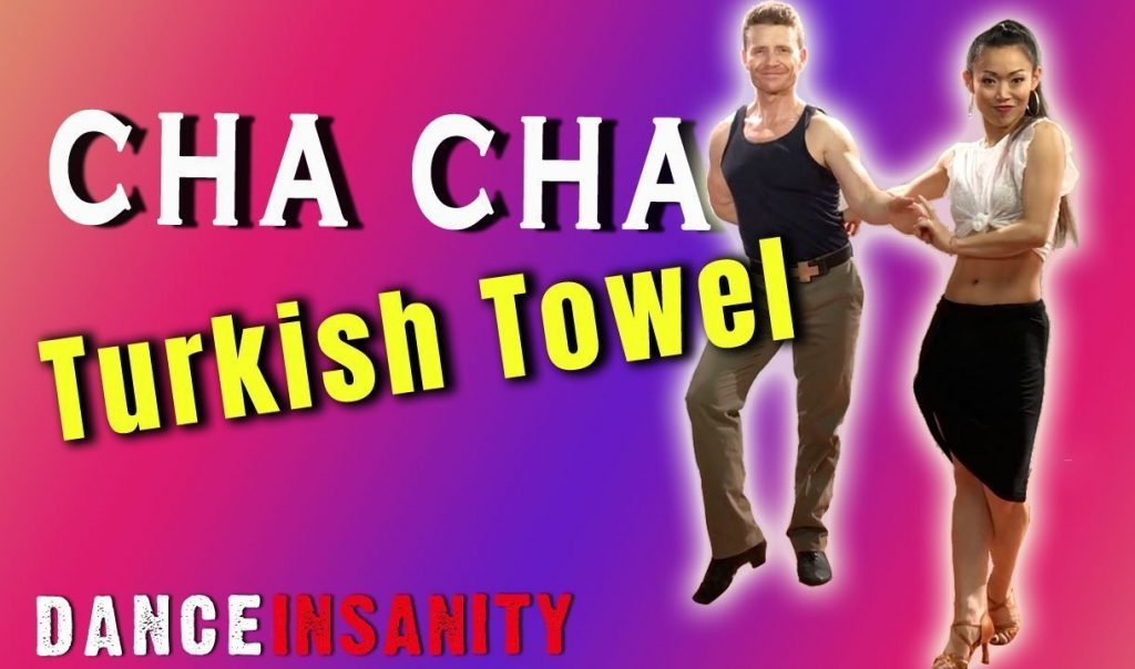 How to dance Cha Cha Turkish Towel