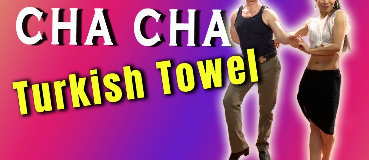 "How to Dance CHACHA ""Turkish Towel"" 5 Ways – VIDEO"