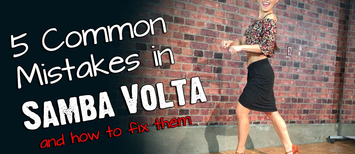 5 Commonly Made Mistakes in the Samba Volta (and how to fix them)