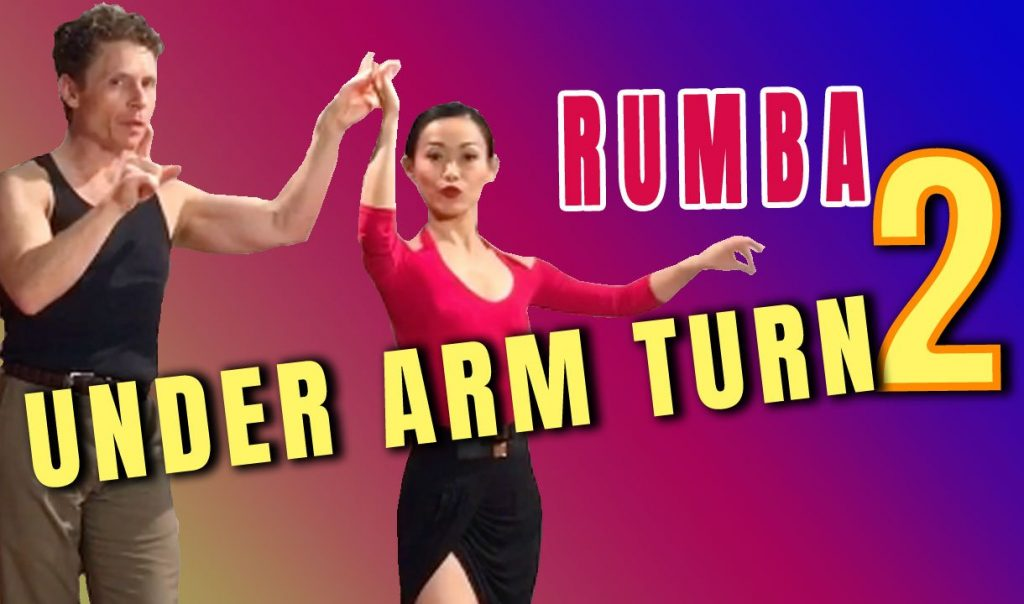 How to Dance Under Arm Turns in Rumba