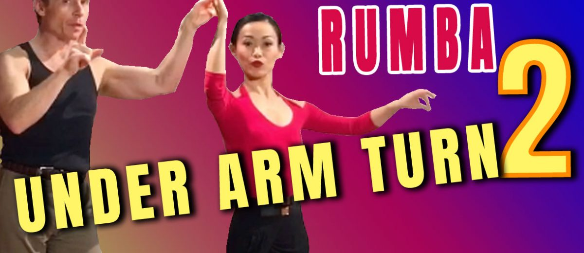 "How to Dance Rumba ""Under Arm Turn"" 5 Ways – Part 2"