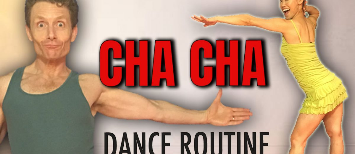 CHA CHA Routine – Simple or Challenging?