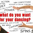 What is the NUMBER ONE thing you want for YOUR DANCING?